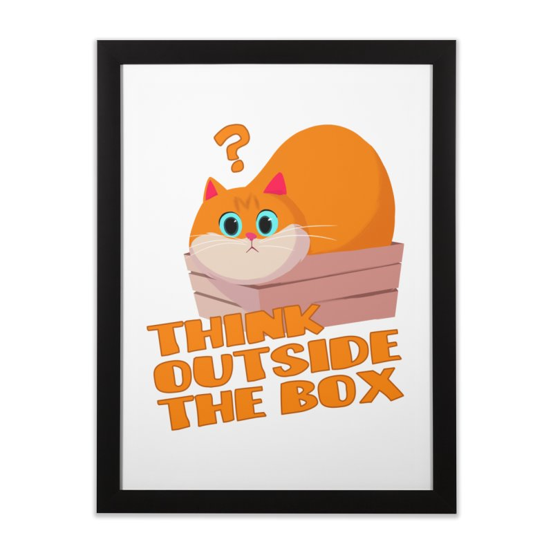 Think outside the Box? Home Framed Fine Art Print by Hosico's Shop