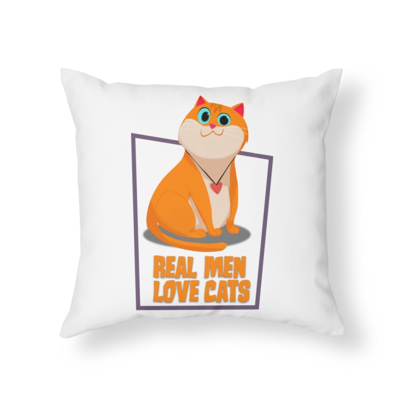 Real Men Love Cats Home Throw Pillow by Hosico's Shop