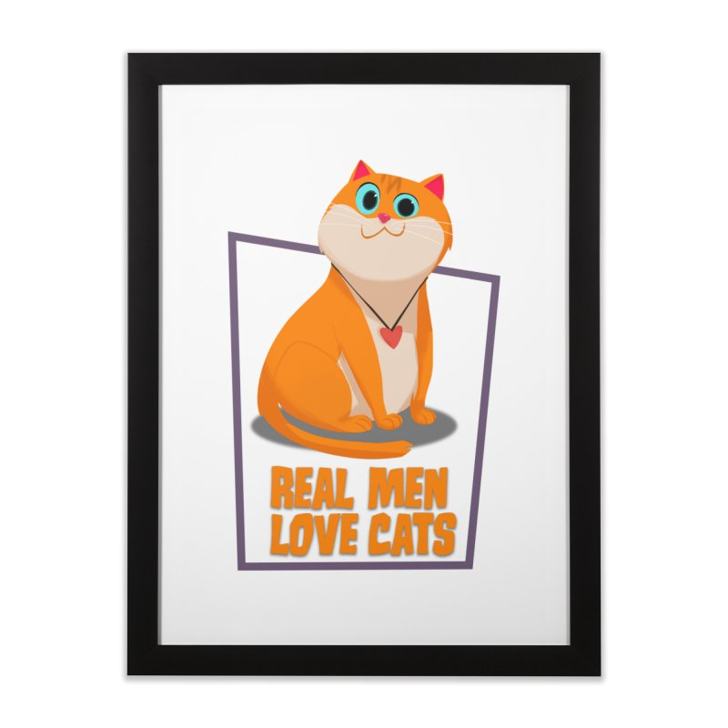 Real Men Love Cats Home Framed Fine Art Print by Hosico's Shop
