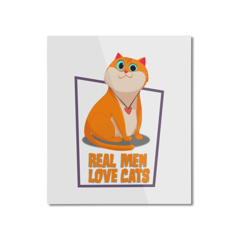 Real Men Love Cats Home Mounted Aluminum Print by Hosico's Shop