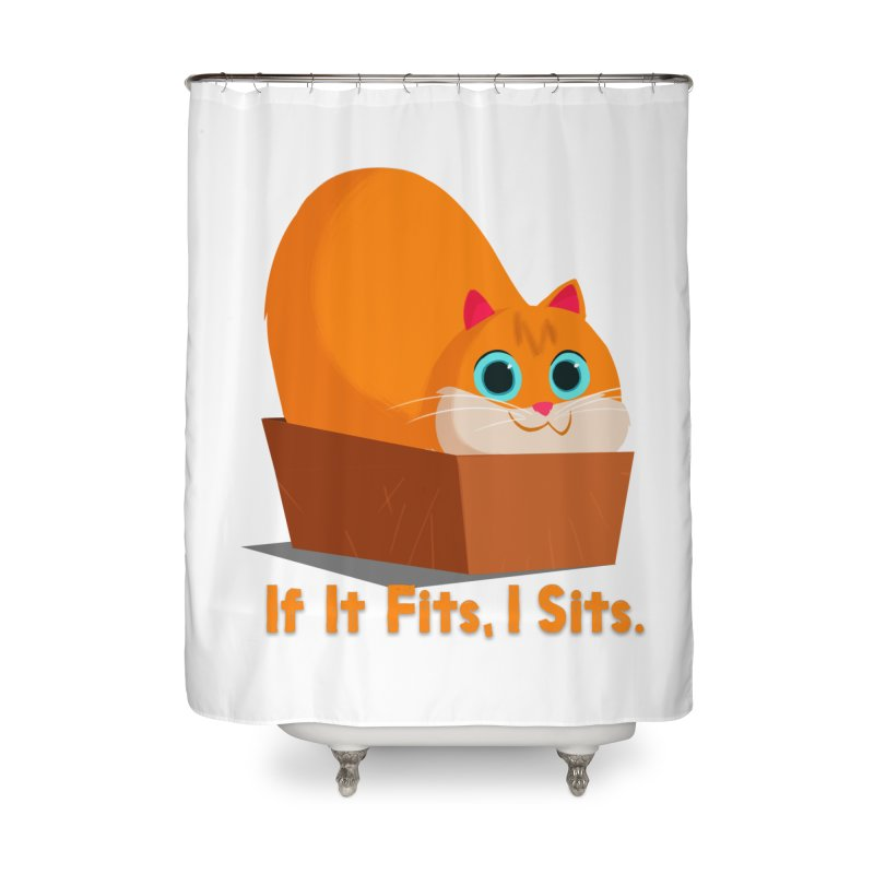 If it fits, i sits Home Shower Curtain by Hosico's Shop
