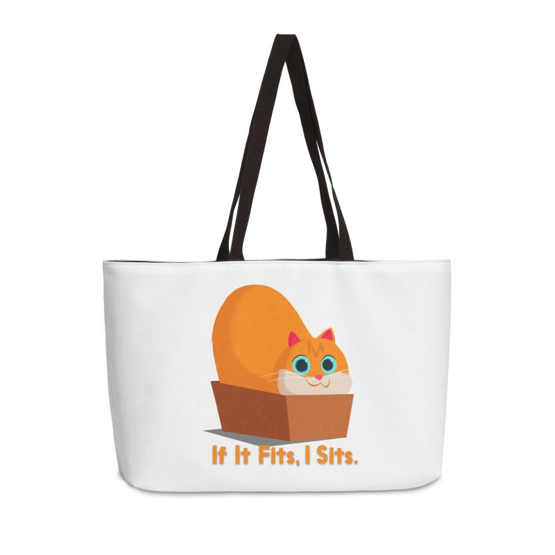 If it fits, i sits Accessories Weekender Bag Bag by Hosico's Shop