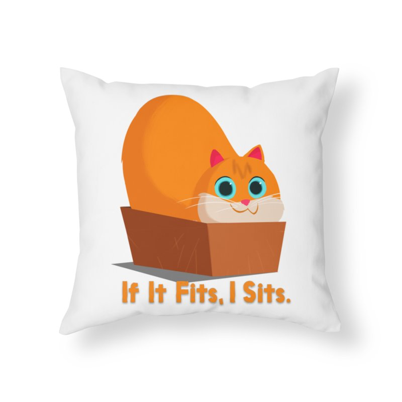 If it fits, i sits Home Throw Pillow by Hosico's Shop