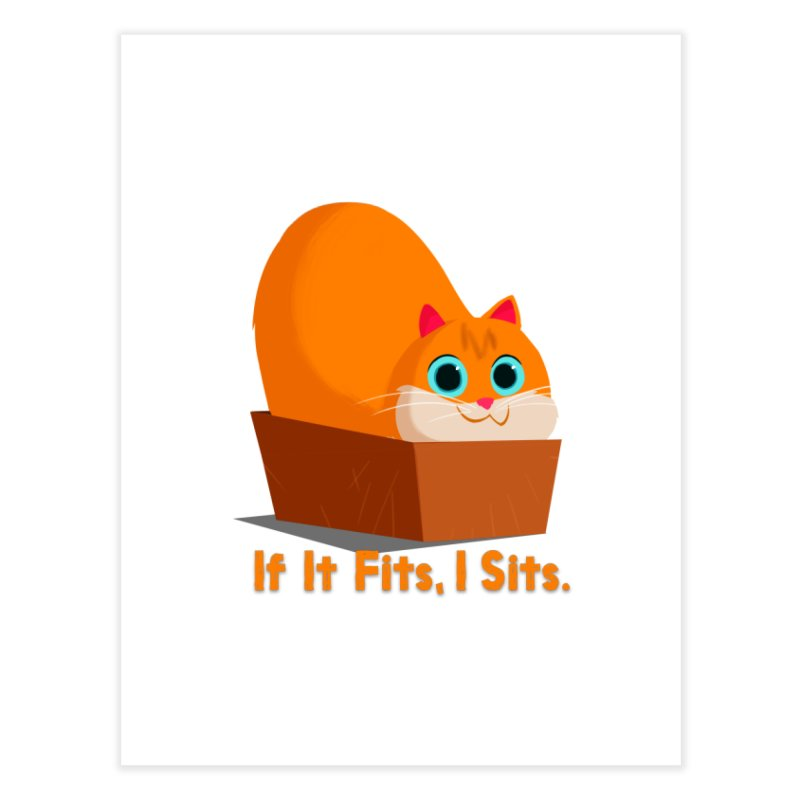 If it fits, i sits Home Fine Art Print by Hosico's Shop