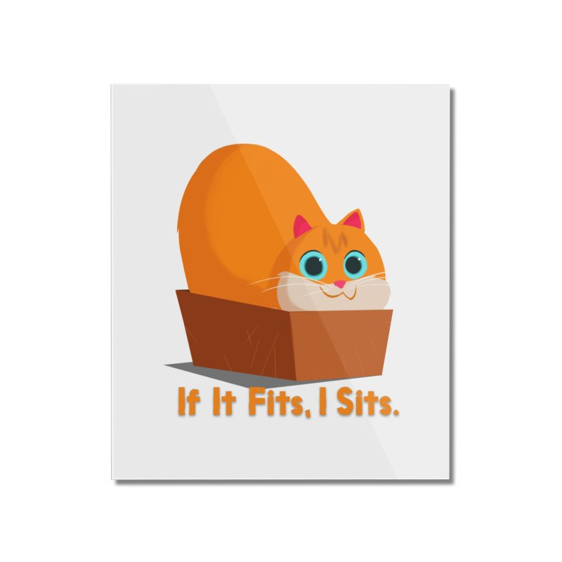 If it fits, i sits Home Mounted Acrylic Print by Hosico's Shop