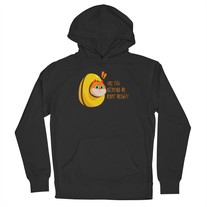 Are you Hosicing me right Meow?! Men's Pullover Hoody by Hosico's Shop