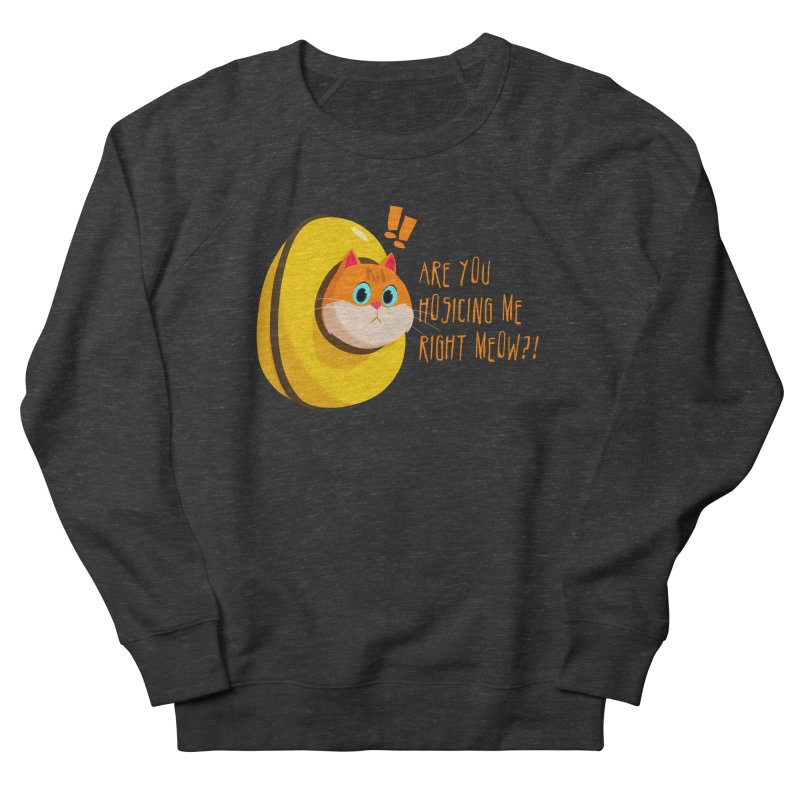 Are you Hosicing me right Meow?! Men's French Terry Sweatshirt by Hosico's Shop