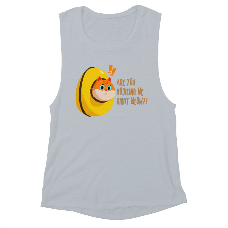 Are you Hosicing me right Meow?! Women's Muscle Tank by Hosico's Shop