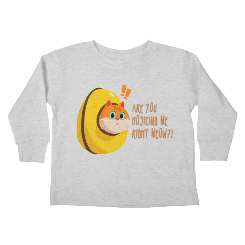 Are you Hosicing me right Meow?! Kids Toddler Longsleeve T-Shirt by Hosico's Shop