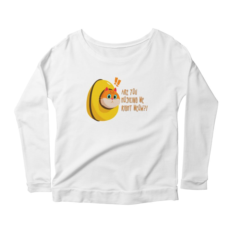 Are you Hosicing me right Meow?! Women's Scoop Neck Longsleeve T-Shirt by Hosico's Shop