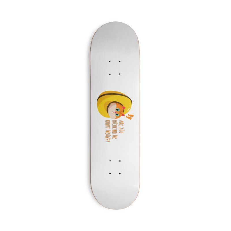 Are you Hosicing me right Meow?! Accessories Skateboard by Hosico's Shop