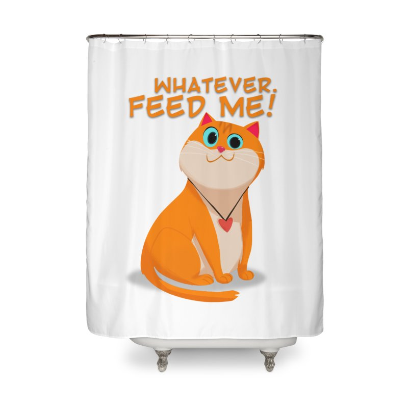 Whatever. Feed Me! Home Shower Curtain by Hosico's Artist Shop