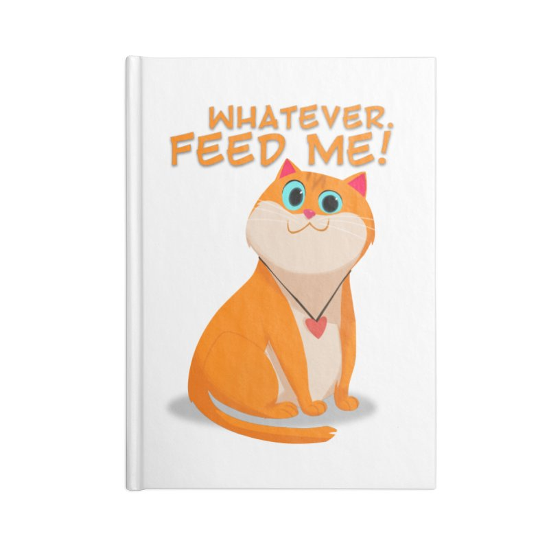 Whatever. Feed Me! Accessories Notebook by Hosico's Artist Shop