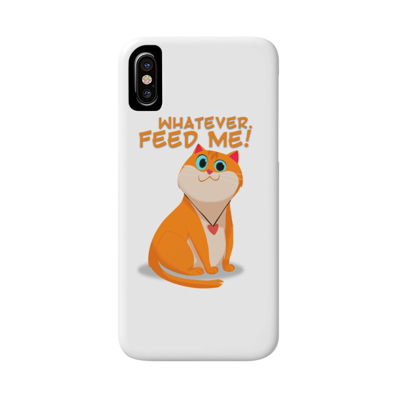 Whatever. Feed Me! Accessories Phone Case by Hosico's Artist Shop