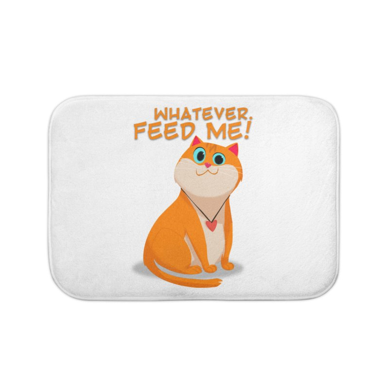 Whatever. Feed Me! Home Bath Mat by Hosico's Artist Shop