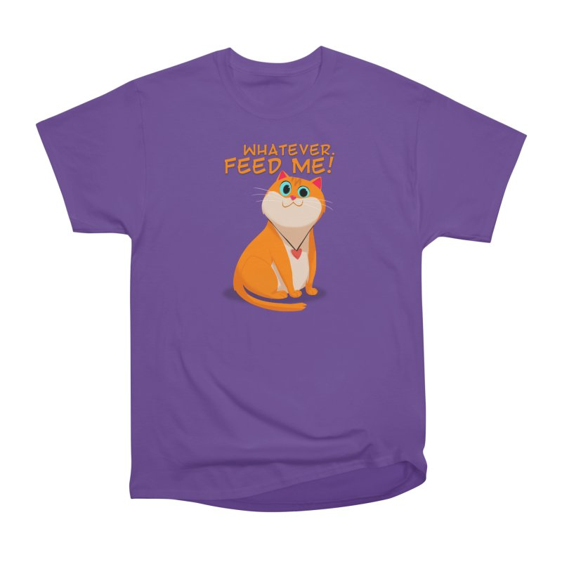 Whatever. Feed Me! Women's Classic Unisex T-Shirt by Hosico's Artist Shop