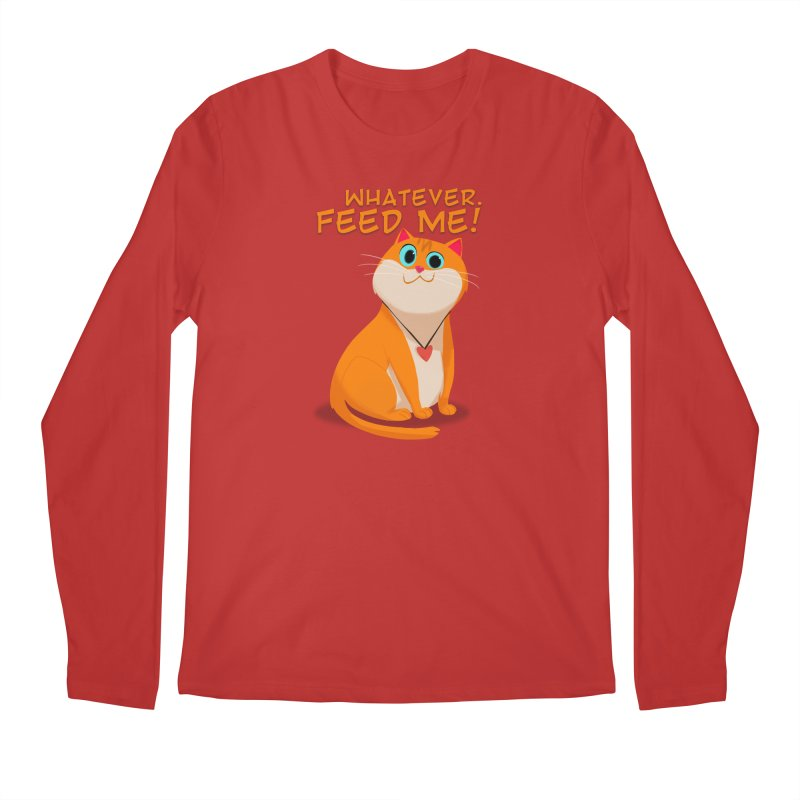 Whatever. Feed Me! Men's Longsleeve T-Shirt by Hosico's Artist Shop