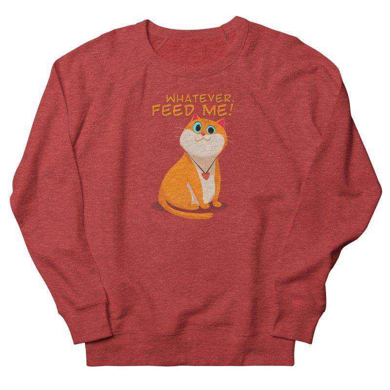 Whatever. Feed Me! Men's Sweatshirt by Hosico's Artist Shop