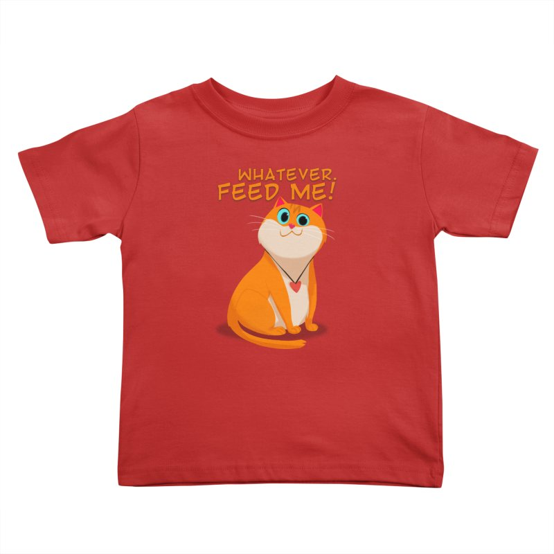 Whatever. Feed Me! Kids Toddler T-Shirt by Hosico's Artist Shop