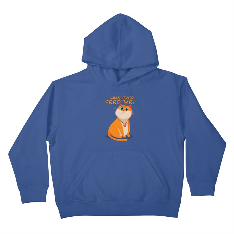Whatever. Feed Me! Kids Pullover Hoody by Hosico's Artist Shop