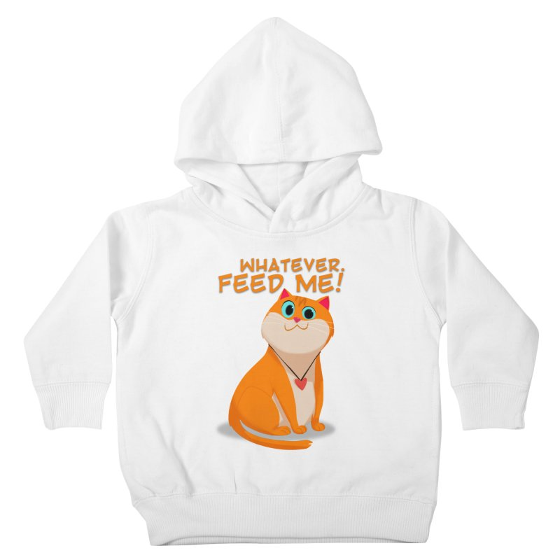 Whatever. Feed Me! Kids Toddler Pullover Hoody by Hosico's Artist Shop