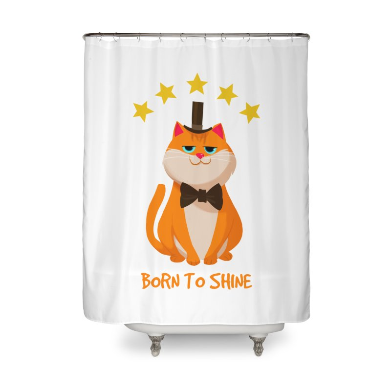 Born To Shine Home Shower Curtain by Hosico's Artist Shop