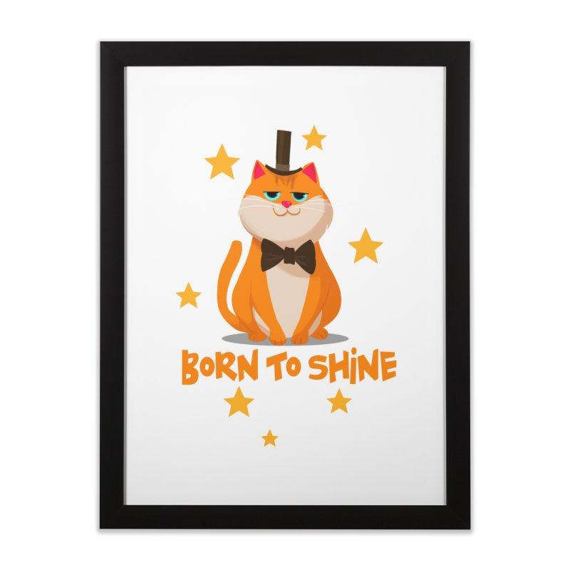 Born To Shine Home Framed Fine Art Print by Hosico's Artist Shop