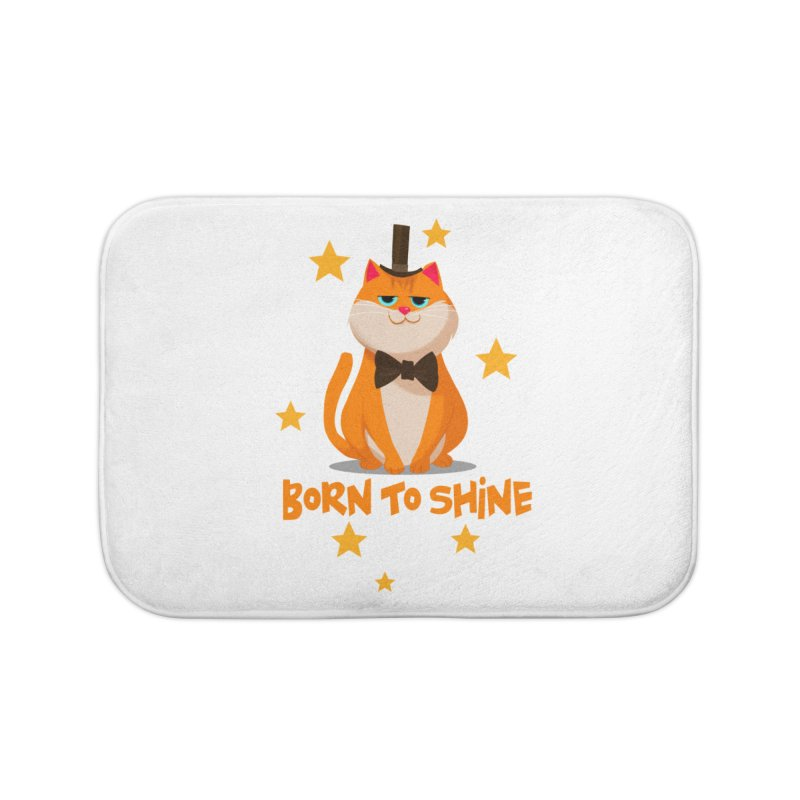 Born To Shine Home Bath Mat by Hosico's Artist Shop