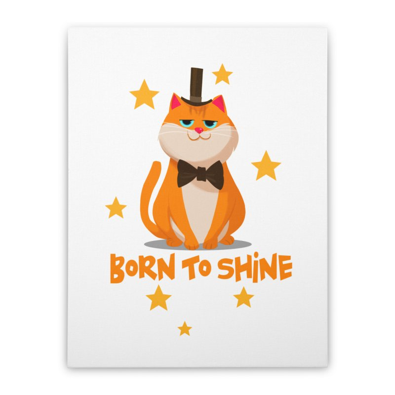 Born To Shine Home Stretched Canvas by Hosico's Artist Shop
