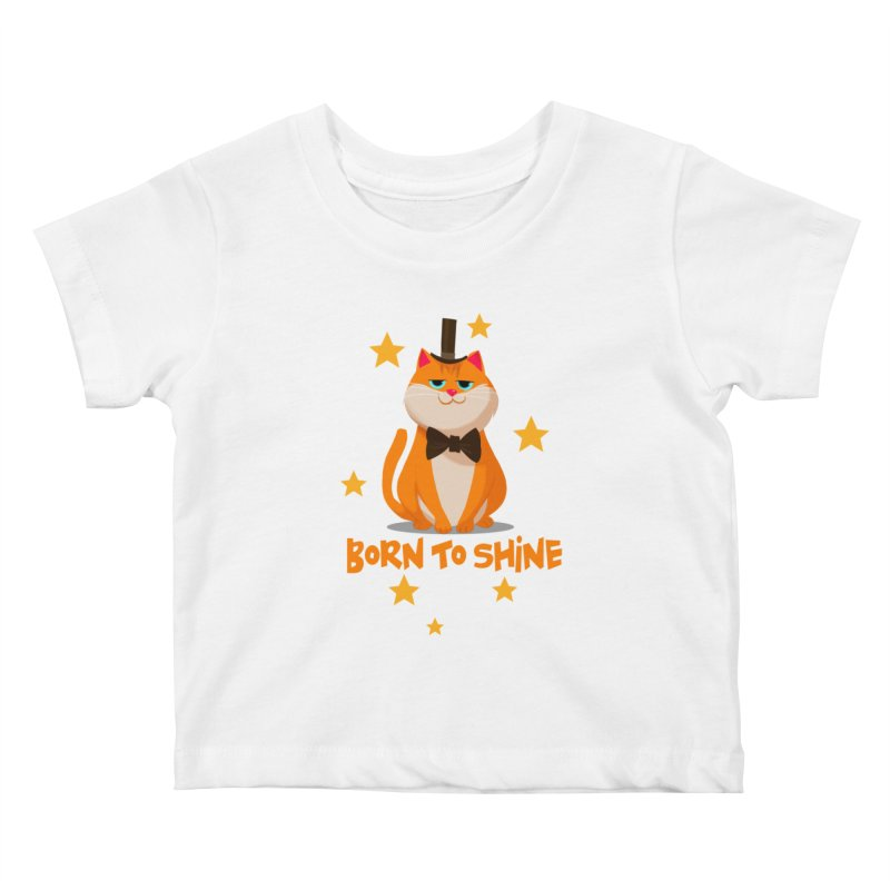 Born To Shine Kids Baby T-Shirt by Hosico's Artist Shop