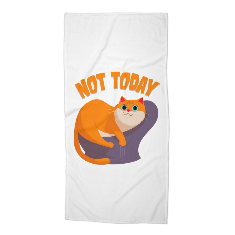 Not Today Accessories Beach Towel by Hosico's Artist Shop