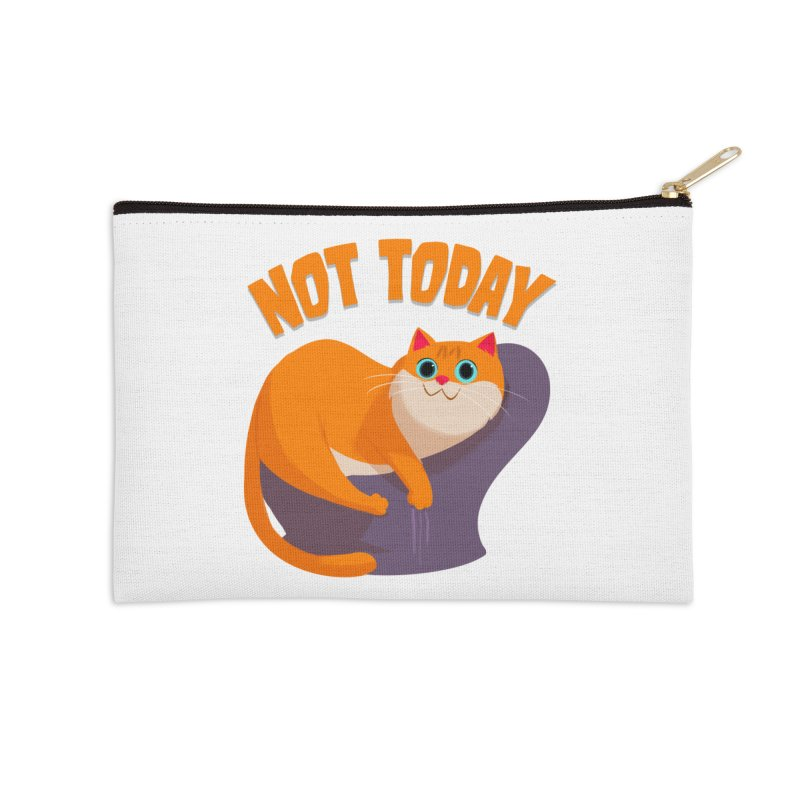 Not Today Accessories Zip Pouch by Hosico's Artist Shop