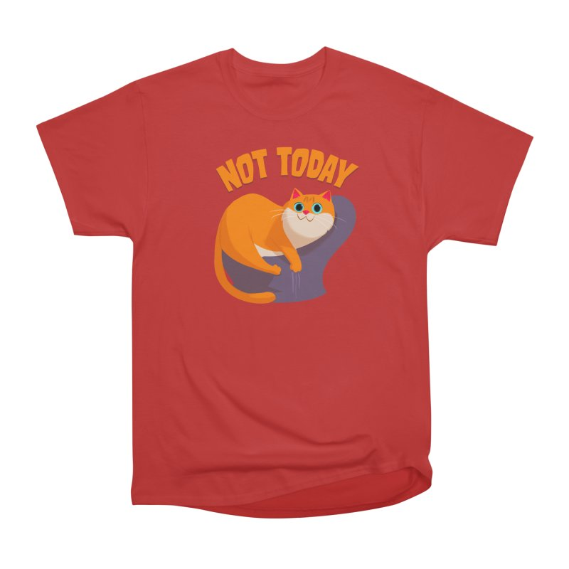 Not Today Women's Classic Unisex T-Shirt by Hosico's Artist Shop