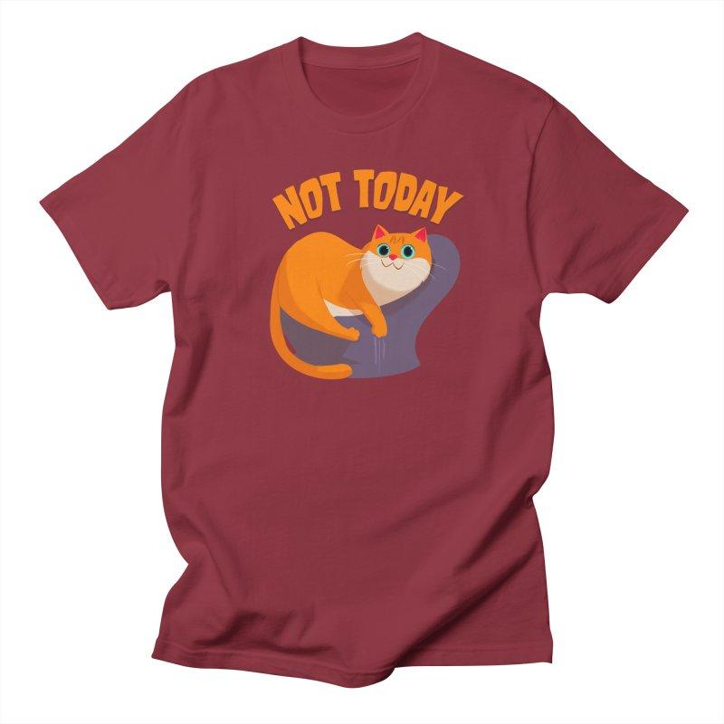 Not Today Women's Unisex T-Shirt by Hosico's Artist Shop