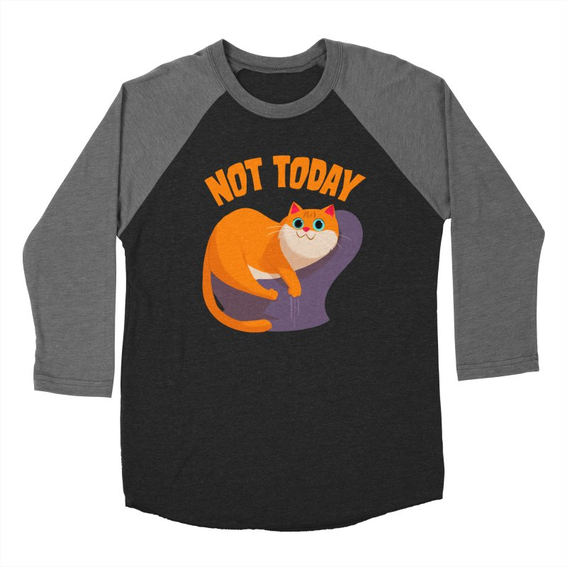 Not Today Men's Baseball Triblend T-Shirt by Hosico's Artist Shop