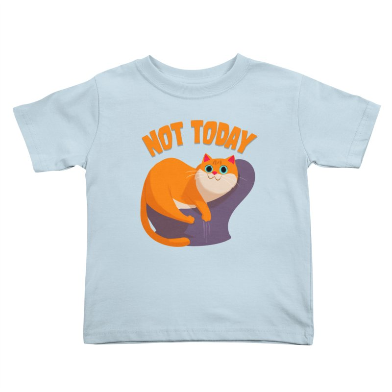 Not Today Kids Toddler T-Shirt by Hosico's Artist Shop