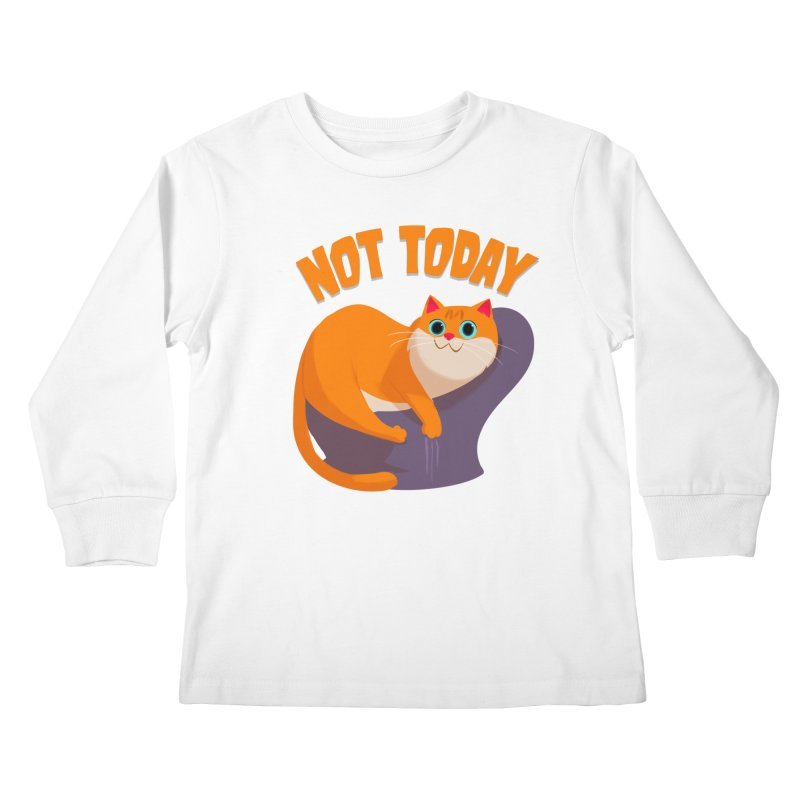 Not Today Kids Longsleeve T-Shirt by Hosico's Artist Shop