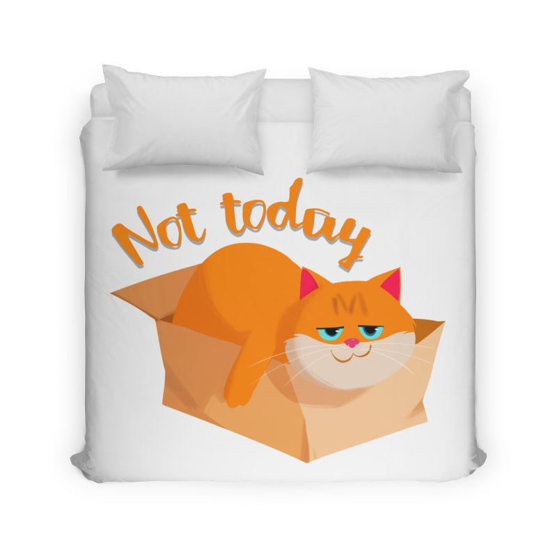 Not Today Home Duvet by Hosico's Artist Shop