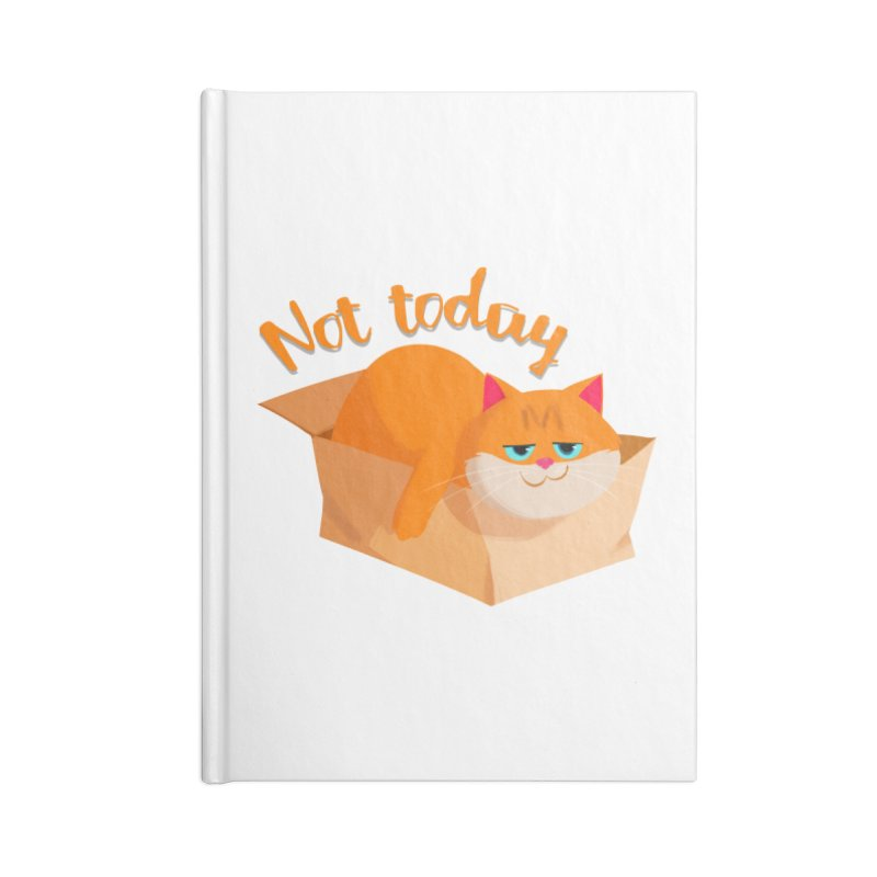 Not Today Accessories Notebook by Hosico's Artist Shop