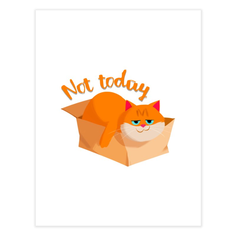 Not Today Home Fine Art Print by Hosico's Artist Shop