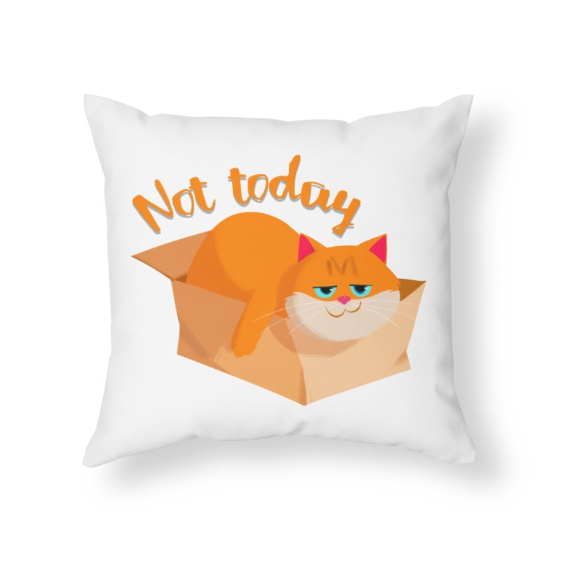 Not Today Home Throw Pillow by Hosico's Artist Shop