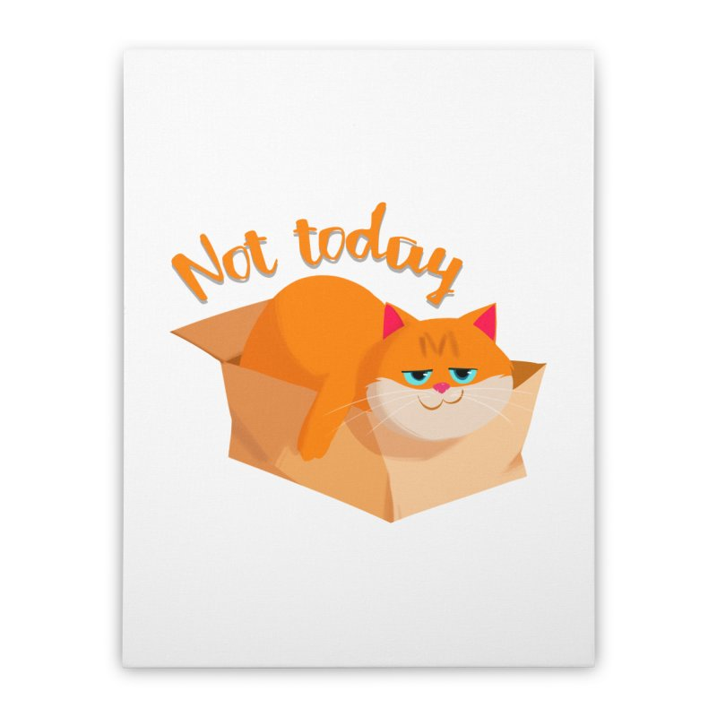 Not Today Home Stretched Canvas by Hosico's Artist Shop