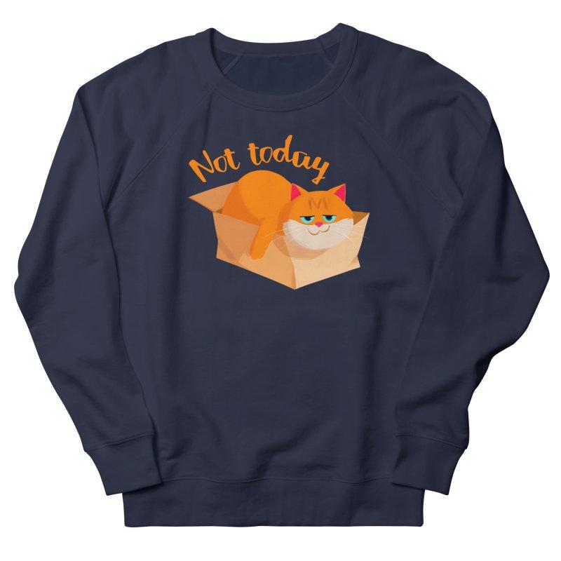 Not Today Men's Sweatshirt by Hosico's Artist Shop