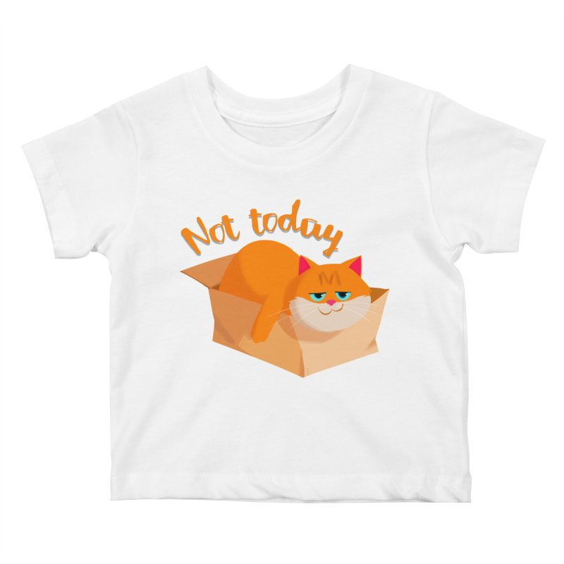 Not Today Kids Baby T-Shirt by Hosico's Artist Shop