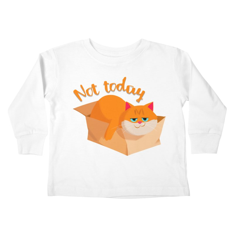 Not Today Kids Toddler Longsleeve T-Shirt by Hosico's Artist Shop