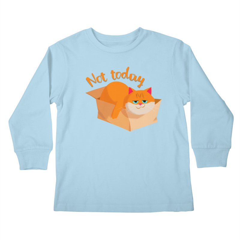 Not Today Kids Longsleeve T-Shirt by Hosico's Artist Shop