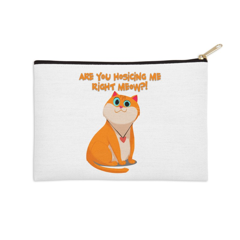 Are you Hosicing me right Meow?! Accessories Zip Pouch by Hosico's Artist Shop