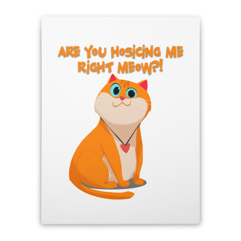 Are you Hosicing me right Meow?! Home Stretched Canvas by Hosico's Artist Shop