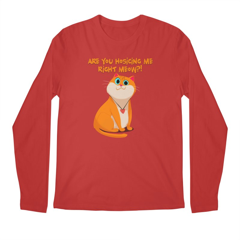 Are you Hosicing me right Meow?! Men's Longsleeve T-Shirt by Hosico's Artist Shop