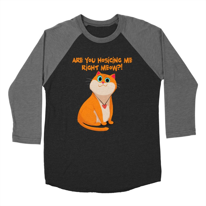 Are you Hosicing me right Meow?! Men's Baseball Triblend T-Shirt by Hosico's Artist Shop